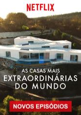 As Casas Mais Extraordinárias do Mundo