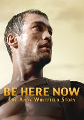 Be Here Now: The Andy Whitfield Story