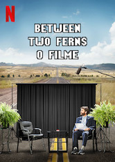 Between Two Ferns: O Filme