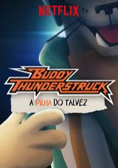 Buddy Thunderstruck: A Pilha do Talvez