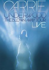 Carrie Underwood - The Blown Away Tour Live