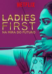 Ladies First: Na Mira do Futuro