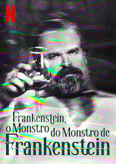 O Monstro do Monstro de Frankenstein