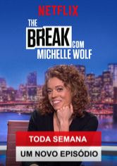 The Break com Michelle Wolf